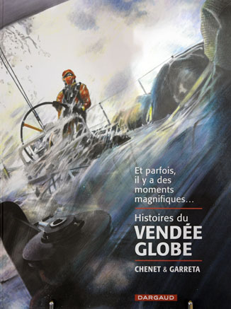 livre histoires du Vendee Globe deChenet et Garreta edition Dargaud